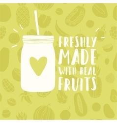 Freshly made with real fruits mason jar vector image