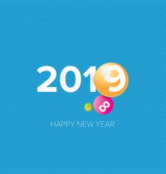 2019 happy new year creative design vector image