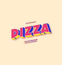 pizza font 3d bold style modern typography vector image