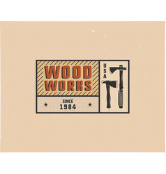 Vintage hand drawn woodworks tag logo and emblem vector