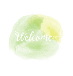 watercolor stain with welcome quote vector image