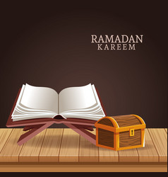 Ramadan kareem with koran and chest vector