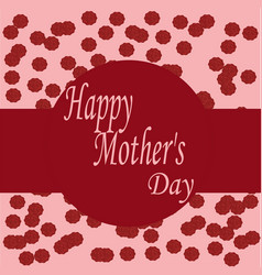 card with the sign of a happy mother s day vector image