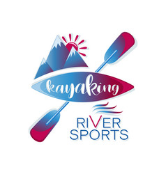 Kayaking and mountains river sport lettering vector
