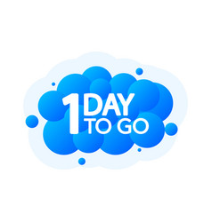 One day to go bubble banner blue emblem label vector