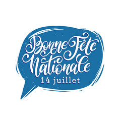 Fete nationale francaise hand lettering in speech vector