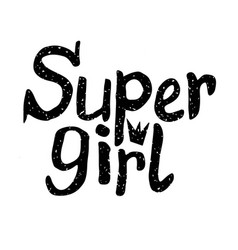 lettering apparel hand drawn words super girl vector image