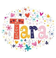 Tara girls name design decorative lettering type vector image