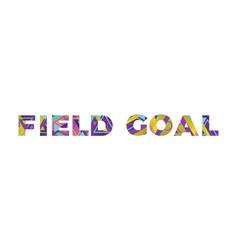 Field goal concept retro colorful word art vector