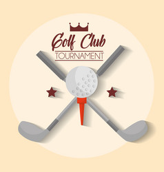 Golf club tournament clubs cross and ball poster vector