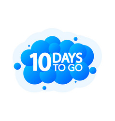 Ten days to go bubble banner blue emblem label vector