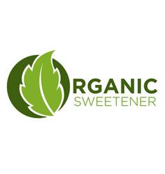 organic sweetener green symbol of stevia or sweet vector image