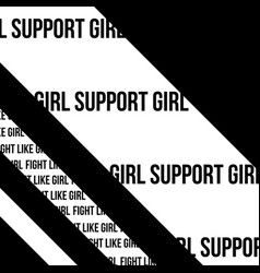 girls support girl and fight like girl vector image