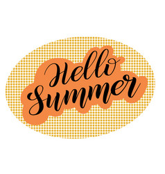 Hello summer pop art and calligraphic style vector