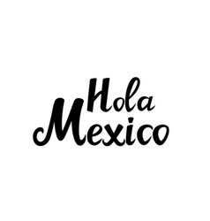 Hola mexico hand lettering isolated on white vector
