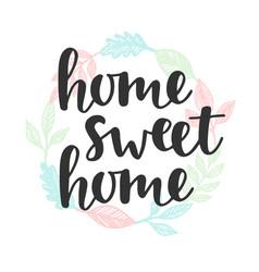 Home sweet home quote handwritten lettering vector