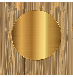 Gold circle on a planks vector