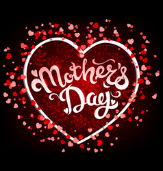 mothers day lettering in heart vector image