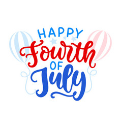 happy fourth july hand written ink lettering vector image
