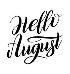 Hello august black cursive vector