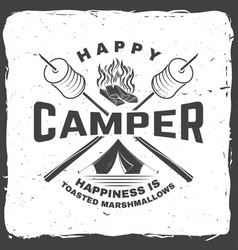 Happy camper happiness is toasted marshmallows vector