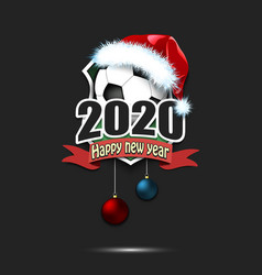 Happy new year 2020 and soccer ball in santa hat vector