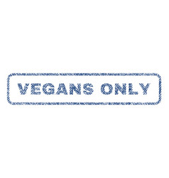 Vegans only textile stamp vector