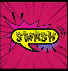 Comic zoom inscription smash on a colored vector