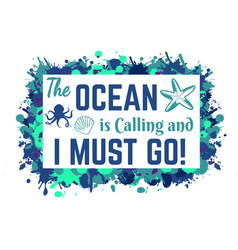 Ocean is calling and i must go typography vector