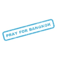 Pray For Bangkok Rubber Stamp vector