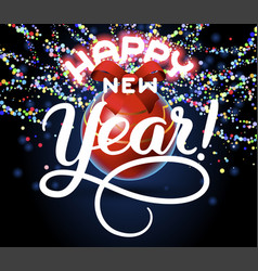 happy new year lettering congratulation card vector image