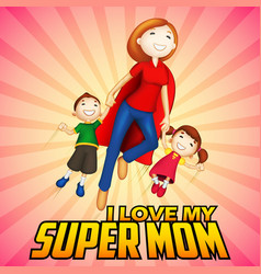 Supermom with kids in Happy Mother Day card vector