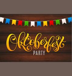oktoberfest letterin on wooden background vector image