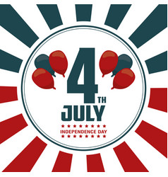 4th july independence day card balloons decoration vector image