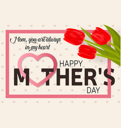 Happy mothers day greeting card with tulips vector