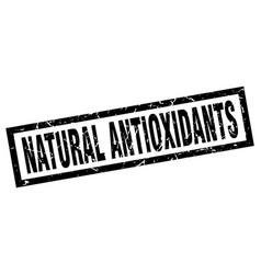 Square grunge black natural antioxidants stamp vector