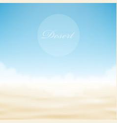Realistic desert bright background vector