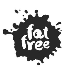 Calligraphy fat free label on a black inkblot vector