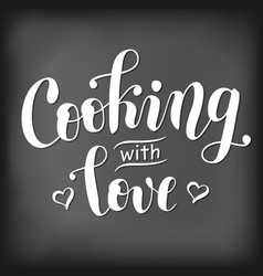 cooking with love stilyzed as chalk lettering vector image