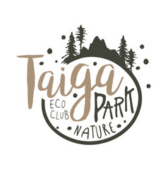 taiga park promo sign hand drawn vector image