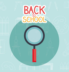 back to school label with magnifying gkass vector image
