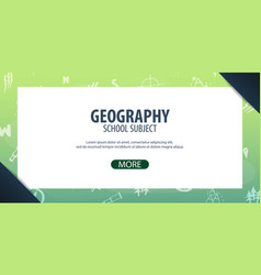 Geography subject back to school background vector