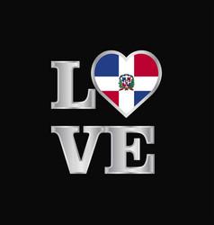 Love typography dominican republic flag design vector