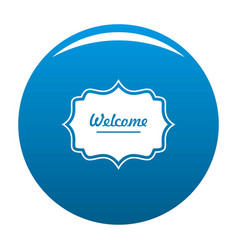 Weicome label icon blue vector