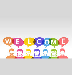 Welcome people icons and colorful speech bubbles vector
