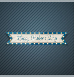 happy fathers day greeting ribbon vector image
