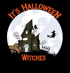Its halloween witches horror night vector