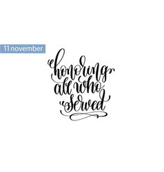 honoring all who served hand lettering inscription vector image vector image
