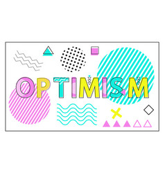 Optimism banner with geometrical figures and lines vector