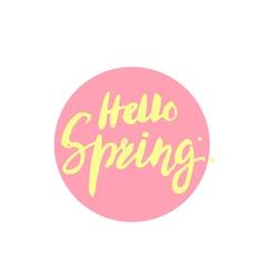 Hello Spring brush lettering handdrawn vector image vector image